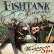 Fishtank Ensemble - Woman In Sin