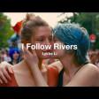 I Follow Rivers|Lykke Li