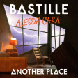 Bastille, Alessia Cara - Another Place