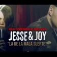 Jesse & Joy - La de la mala suerte