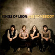 Use Somebody|Kings Of Leon