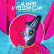 Galantis & Yellow Claw - We Can Get High