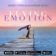 Andrey Pitkin and  Alexander Gecko - Flying Emotion