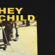 X Ambassadors - Hey Child