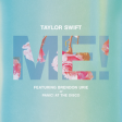Taylor Swift feat. Brendon Urie - ME!