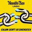 Naughty Boy feat. Calum Scott & Shenseea - Undo