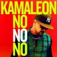 Kamaleon – No No No
