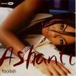 Foolish|Ashanti