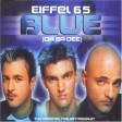 Eiffel 65 - I'm Blue (da ba dee)