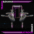 Travis and Diana - Castle In the Sky (Rayrock Remix)