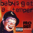 Prodigy - Baby´s Got A Temper