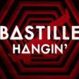 Hangin' - Bastille