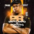 MC PR - Vapo Vapo X Pocotó (Fica De 4)