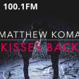 Matthew Koma - Kisses Back