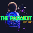 The Parakit - Dam Dam