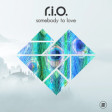 R.I.O. - Somebody To Love