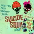 Heathens - Suicide Squad