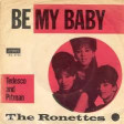 Be My Baby|The Ronettes