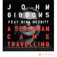 John Gibbons feat. Nina Nesbitt - A Spaceman Came Travelling