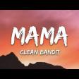 Clean Bandit feat. Ellie Goulding  - Mama