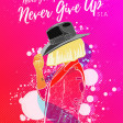 Sia - Never Give Up (AJ Reddy Remix)